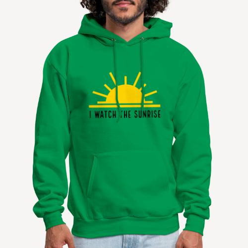 I WATCH THE SUNRISE - Men's Hoodie