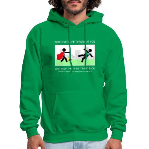 No Matter What Life Throws at You - Men's Hoodie