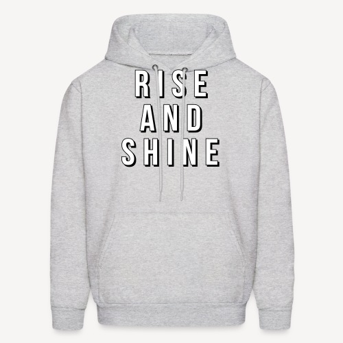 RISE AND SHINE - Men's Hoodie