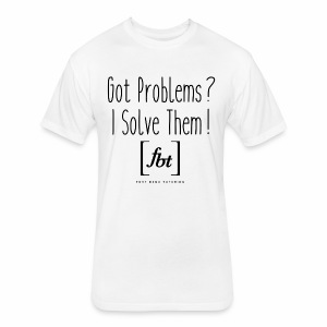 Got Problems? I Solve Them! - Fitted Cotton/Poly T-Shirt by Next Level