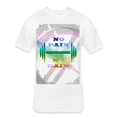 no pain no gain - Fitted Cotton/Poly T-Shirt by Next Level