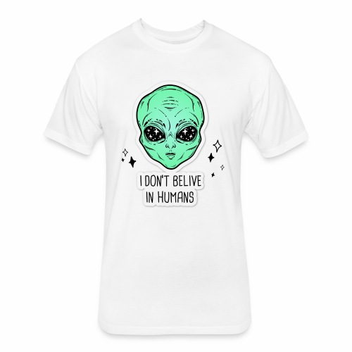 dont belive in humans - Fitted Cotton/Poly T-Shirt by Next Level