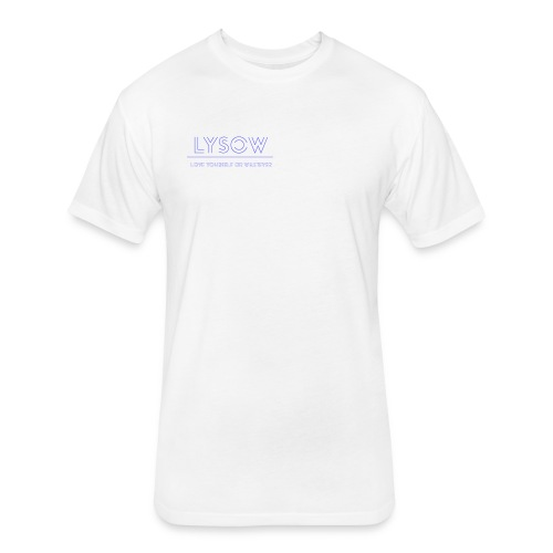 Love Yourself Or Whatever - Fitted Cotton/Poly T-Shirt by Next Level