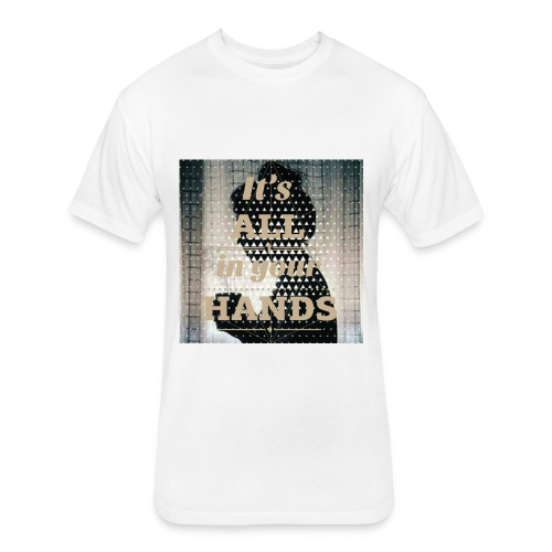 All in you hands - Fitted Cotton/Poly T-Shirt by Next Level