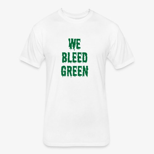 We Bleed Green - Fitted Cotton/Poly T-Shirt by Next Level