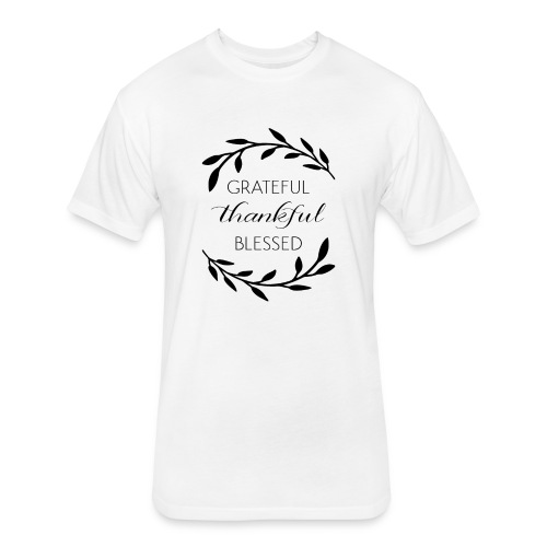 Grateful thankful Blessed custom items - Fitted Cotton/Poly T-Shirt by Next Level