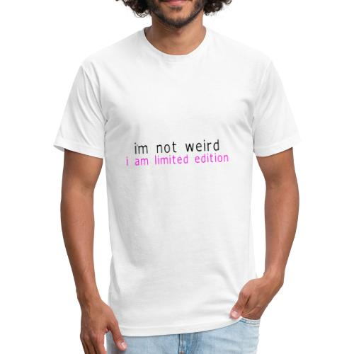 I'M NOT WEIRD - Fitted Cotton/Poly T-Shirt by Next Level