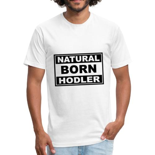 Natural Born Hodler - Fitted Cotton/Poly T-Shirt by Next Level