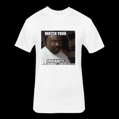 Watch Your Profanity - Fitted Cotton/Poly T-Shirt by Next Level