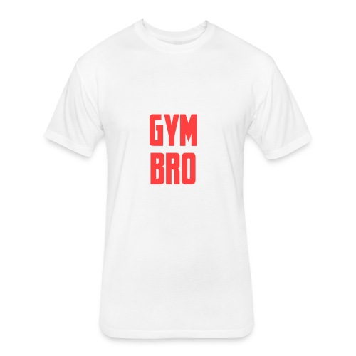 Gym bro - Fitted Cotton/Poly T-Shirt by Next Level