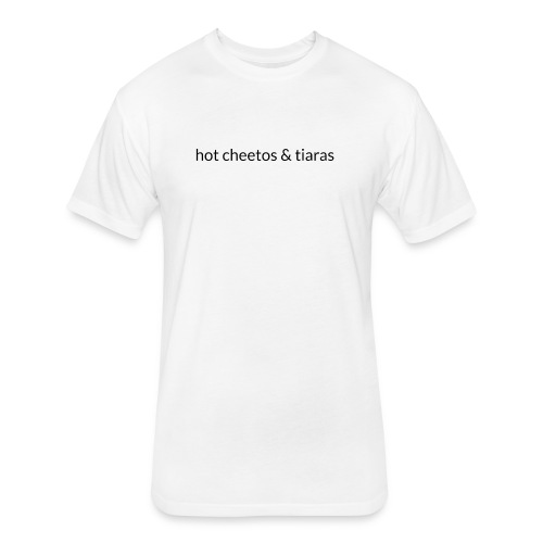 Hot Cheetos and Tiaras - Fitted Cotton/Poly T-Shirt by Next Level