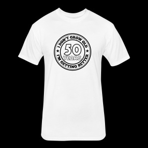 50 years old i am getting better - Fitted Cotton/Poly T-Shirt by Next Level