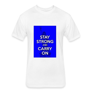 Stay Strong and Carry On - Fitted Cotton/Poly T-Shirt by Next Level