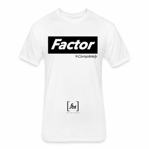 Factor Completely [fbt] - Fitted Cotton/Poly T-Shirt by Next Level