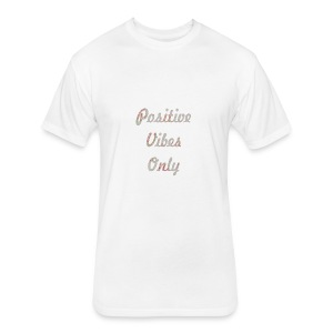 Positive Vibes Only - Fitted Cotton/Poly T-Shirt by Next Level