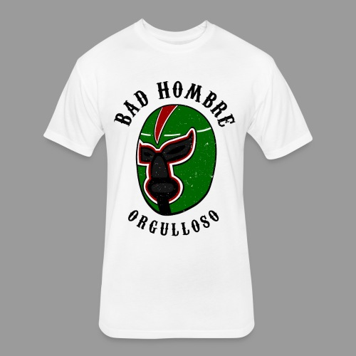 Proud Bad Hombre (Bad Hombre Orgulloso) - Fitted Cotton/Poly T-Shirt by Next Level