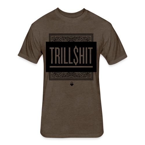 Trill Shit - Fitted Cotton/Poly T-Shirt by Next Level
