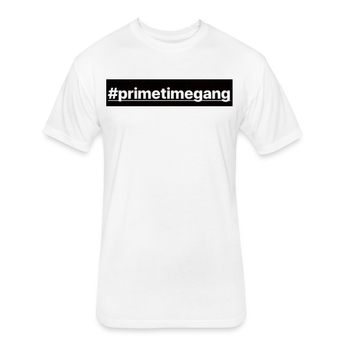 #primetimegang - Fitted Cotton/Poly T-Shirt by Next Level