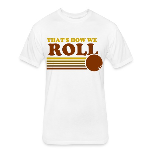 we_roll - Fitted Cotton/Poly T-Shirt by Next Level