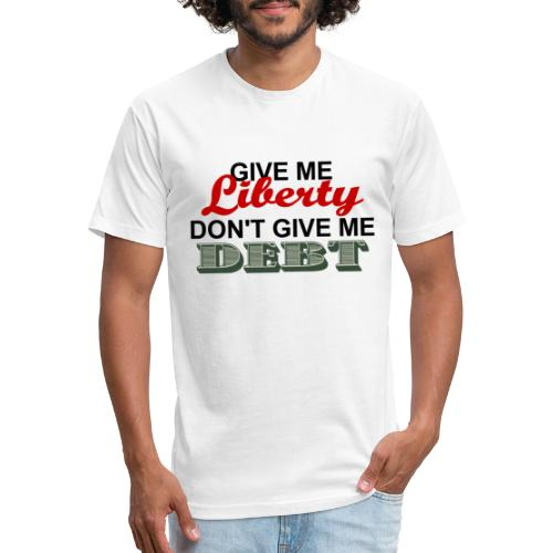 LIBERTY NOT DEBT - Fitted Cotton/Poly T-Shirt by Next Level