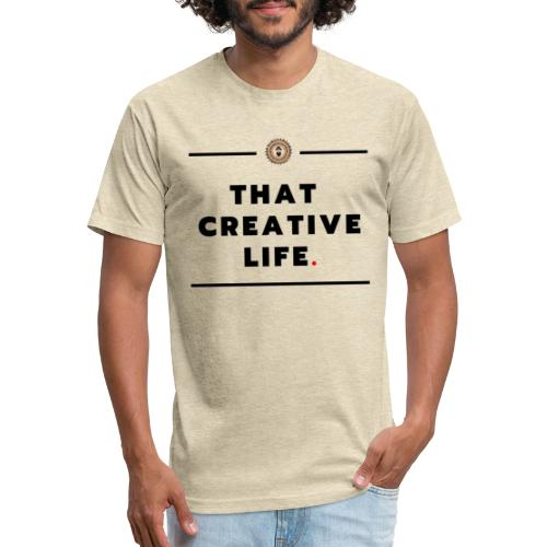 that creative life - Fitted Cotton/Poly T-Shirt by Next Level