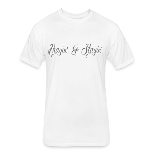 Prayin' and Slayin' - Fitted Cotton/Poly T-Shirt by Next Level