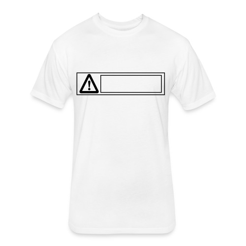 warning sign - Fitted Cotton/Poly T-Shirt by Next Level