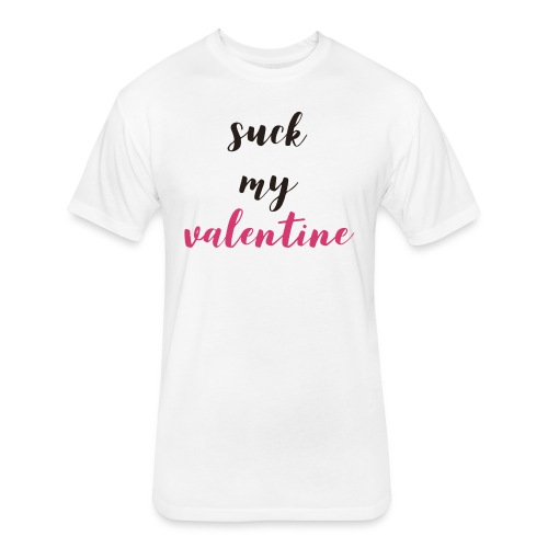 Suck my Valentine! - Fitted Cotton/Poly T-Shirt by Next Level