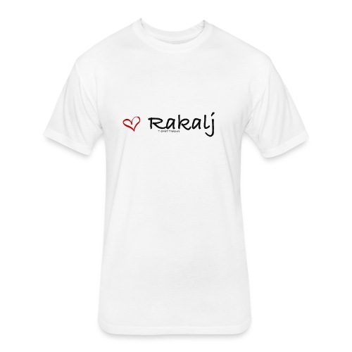 I love Rakalj - Fitted Cotton/Poly T-Shirt by Next Level
