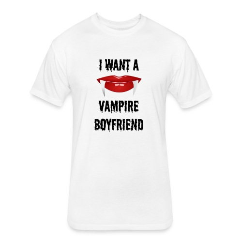 I Want a Vampire Boyfriend - Fitted Cotton/Poly T-Shirt by Next Level