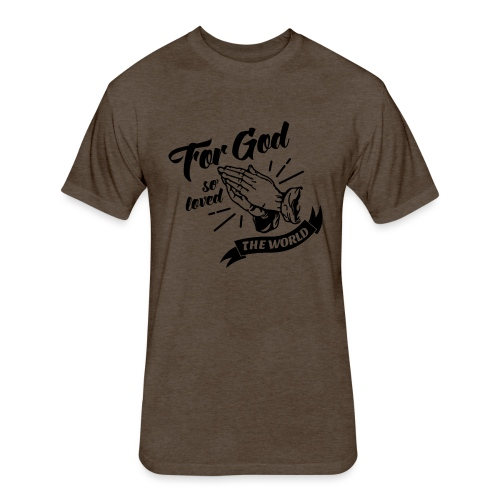 For God So Loved The World… - Alt. Design (Black) - Fitted Cotton/Poly T-Shirt by Next Level