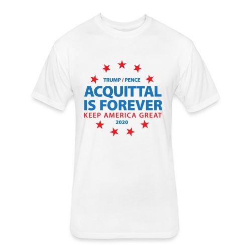 Acquittal Is Forever Trump 2020 - Fitted Cotton/Poly T-Shirt by Next Level