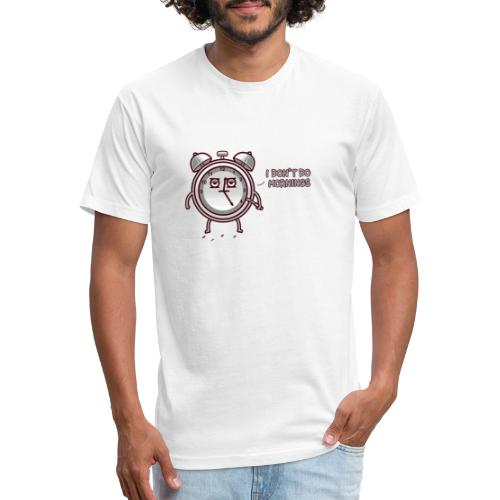 I don't do mornings - Fitted Cotton/Poly T-Shirt by Next Level