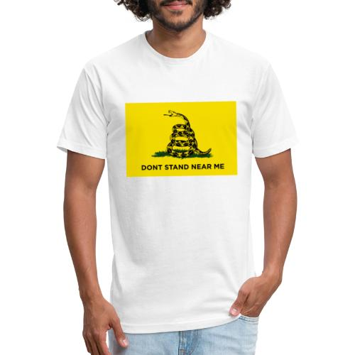 DONT STAND NEAR ME Gadsden flag - Fitted Cotton/Poly T-Shirt by Next Level