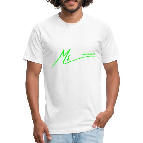 You Can't Change Me! - Fitted Cotton/Poly T-Shirt by Next Level