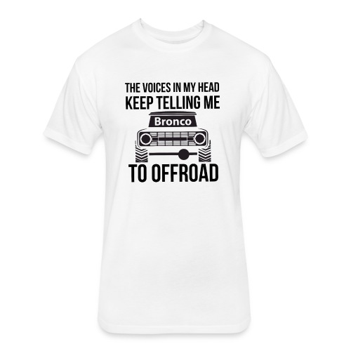 The Voices In My Head Bronco Truck Shirt - Fitted Cotton/Poly T-Shirt by Next Level