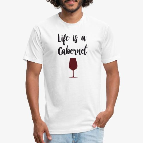 Life is a Cabernet - Fitted Cotton/Poly T-Shirt by Next Level