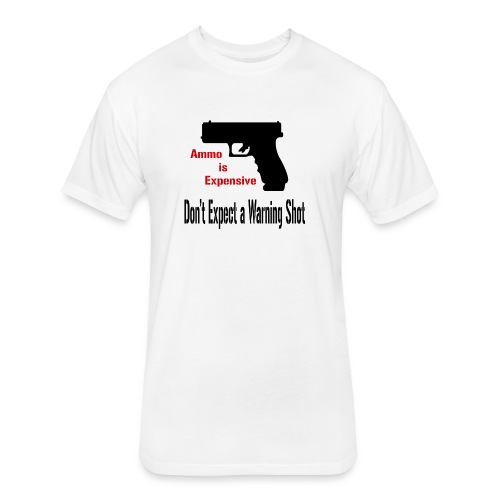 Ammo is Expensive - Fitted Cotton/Poly T-Shirt by Next Level