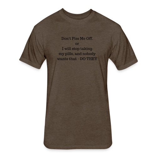 Dont P me off - Fitted Cotton/Poly T-Shirt by Next Level