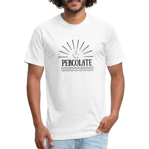 Percolate - Fitted Cotton/Poly T-Shirt by Next Level