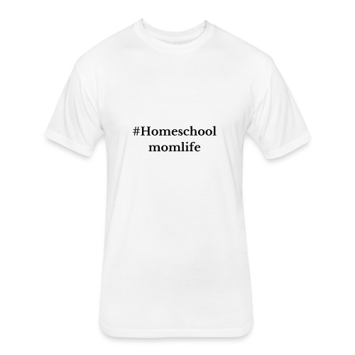 #Homeschoolmomlife - Fitted Cotton/Poly T-Shirt by Next Level