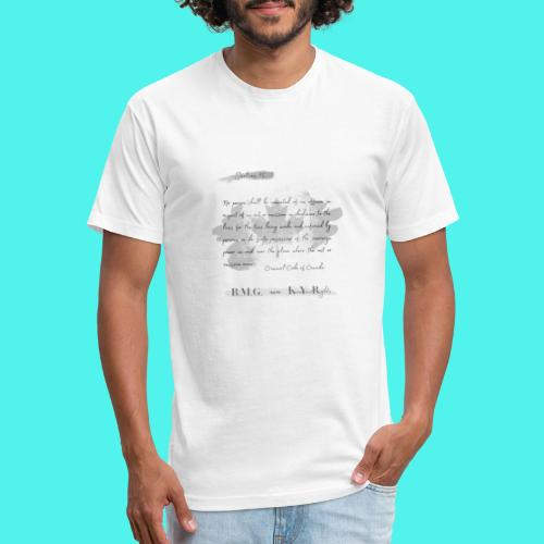 Section15 Criminal Code of Canada - Fitted Cotton/Poly T-Shirt by Next Level