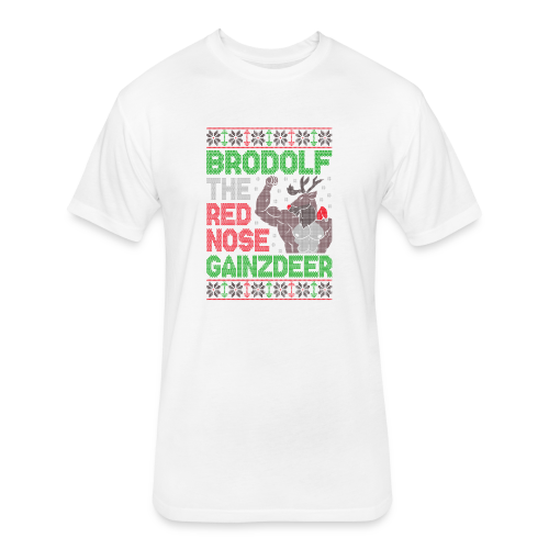 Brodolf The Red Nose Gainzdeer - Fitted Cotton/Poly T-Shirt by Next Level