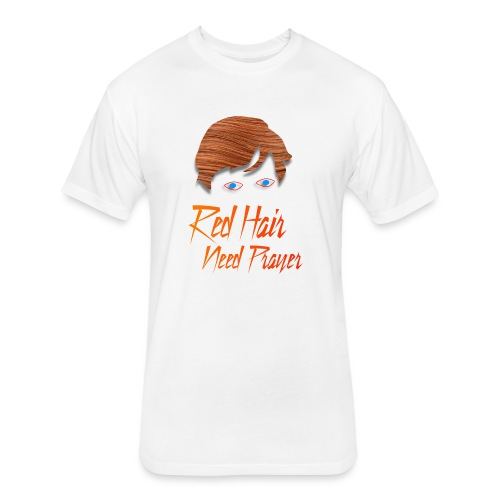 Red Hair Need Prayer - Fitted Cotton/Poly T-Shirt by Next Level