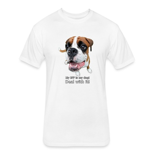 My BFF is my dog deal with it - Fitted Cotton/Poly T-Shirt by Next Level
