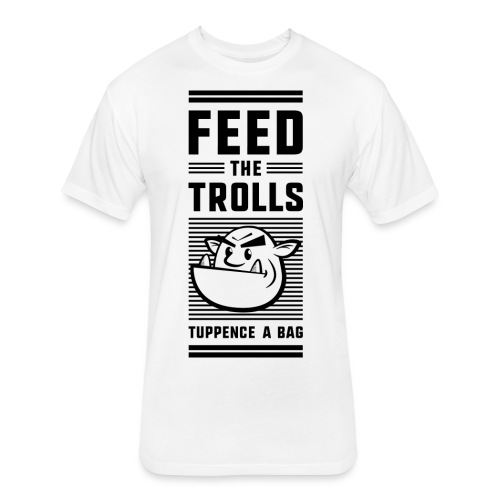 Feed the Trolls T-Shirt - Fitted Cotton/Poly T-Shirt by Next Level