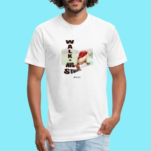 WALK IN HIS STEPS - Fitted Cotton/Poly T-Shirt by Next Level