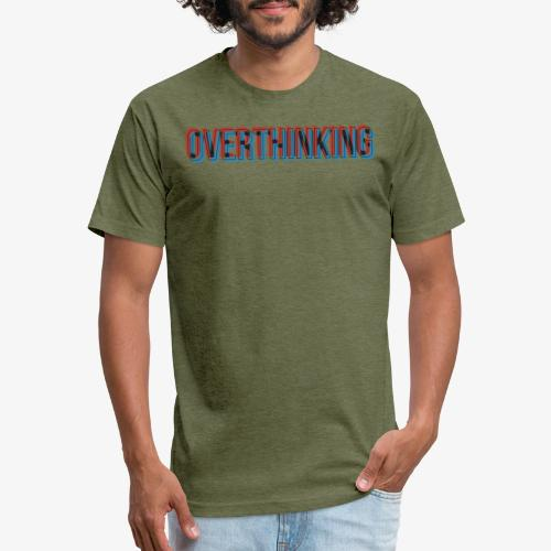 Overthinking - Fitted Cotton/Poly T-Shirt by Next Level
