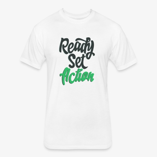 Ready.Set.Action! - Fitted Cotton/Poly T-Shirt by Next Level