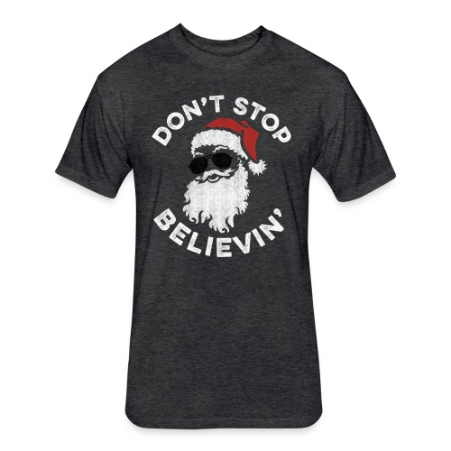Don't Stop Believin' Cool Shades Santa - Fitted Cotton/Poly T-Shirt by Next Level